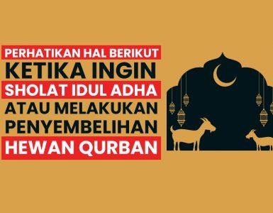 Panduan Tata Cara Sholat Idul Adha dan Penyembelihan Hewan Qurban di Masa Pandemi Covid-19