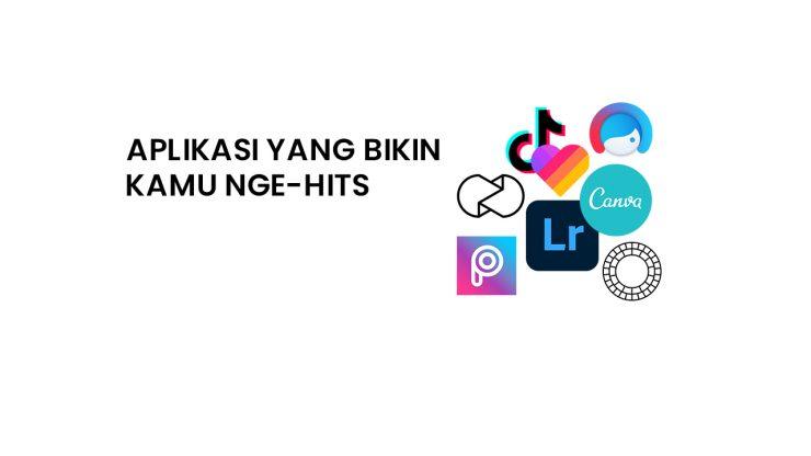 Aplikasi yang bikin kamu nge-hits